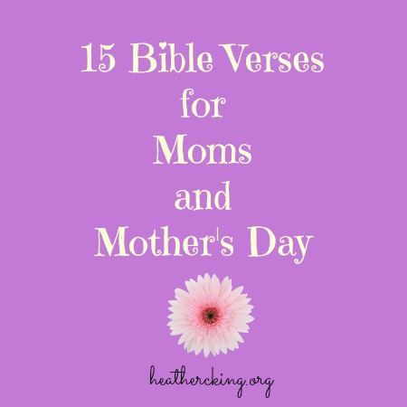 Bible Verses for Mothers and Mothers Day Heather C. King - Room ...