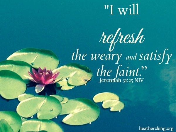 12 bible verses and a prayer for when you need to be for Refreshing pictures