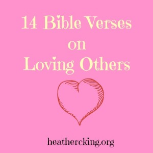 14 bible verses on loving others heather c king room to breathe