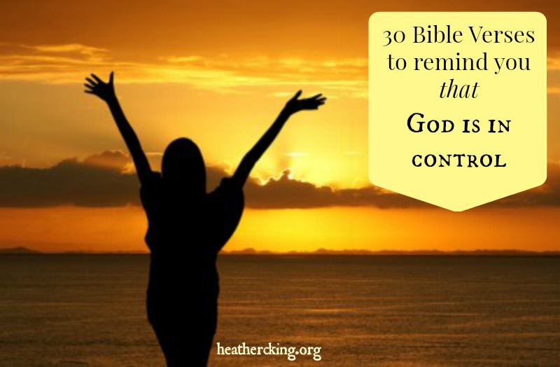 30 Bible Verses to remind you that God is sovereign and in