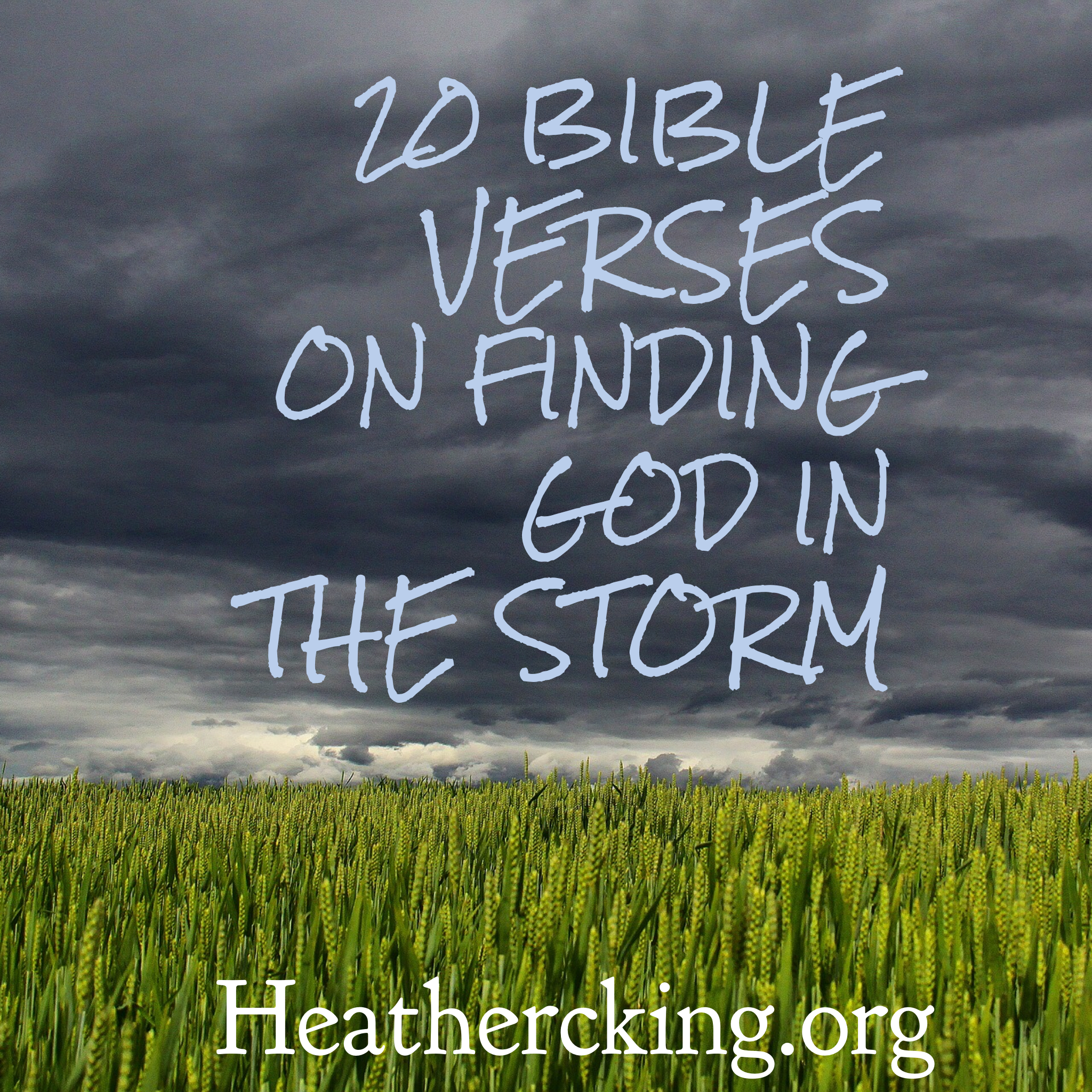 20 Bible Verses on Finding God in the Storm – Heather C