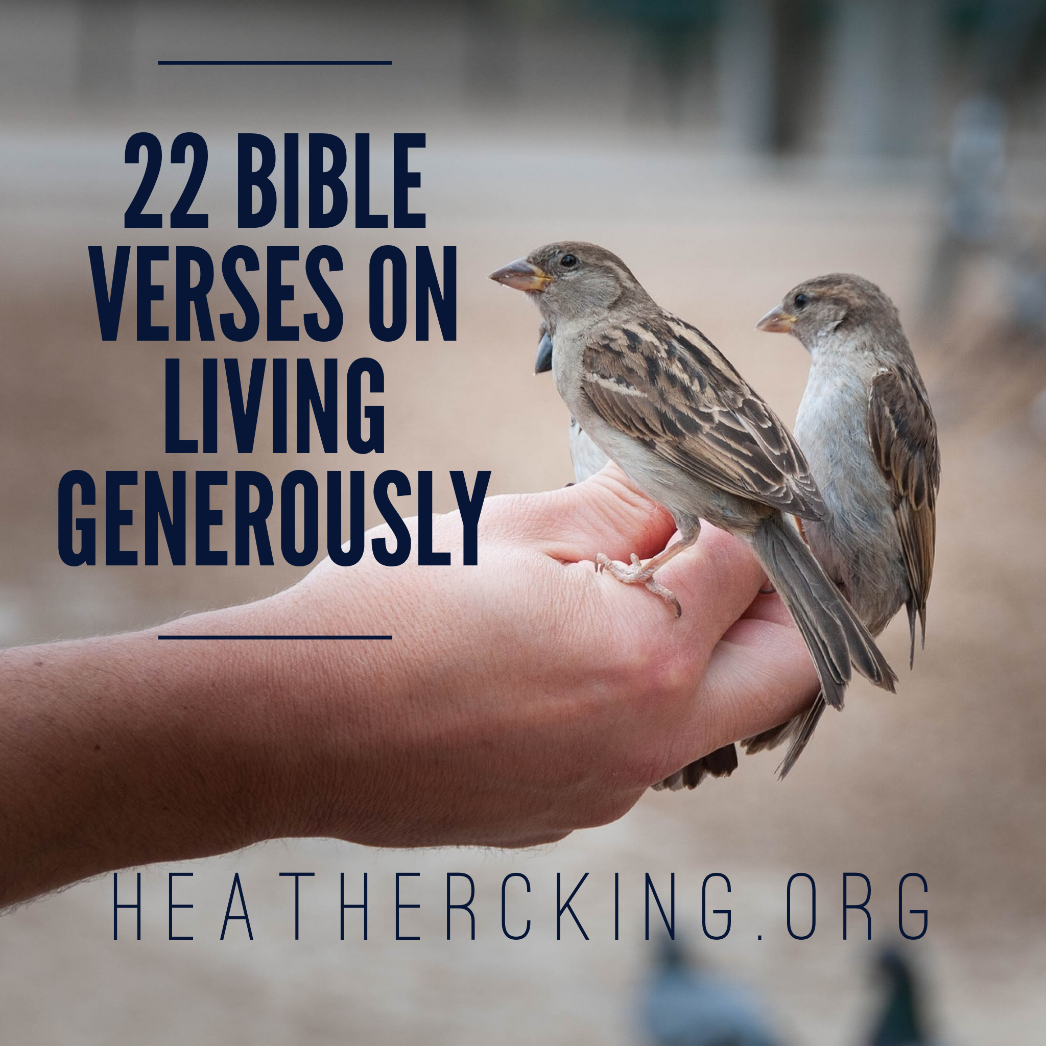 22 bible verse about living generously heather c king for Generous living