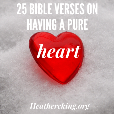 25 bible verses on having a pure heart heather c king room to verses pure heart freerunsca Image collections