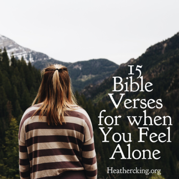 15 Bible Verses for When You Feel Alone