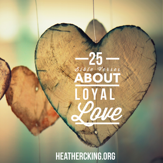 Love Images In: 25 Bible Verses About Loyal Love
