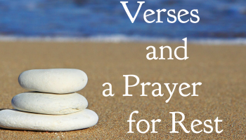 Bible Verses and a Prayer for Rest