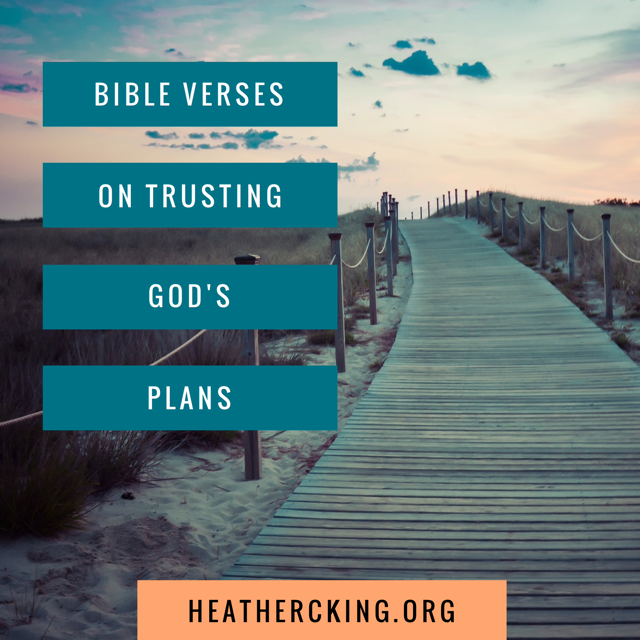 Bible Verses On Trusting God S Plans Heather C King