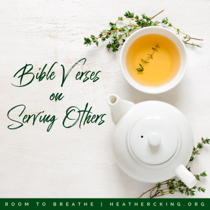 Bible Verses about Serving Others – Heather C. King – Room to Breathe