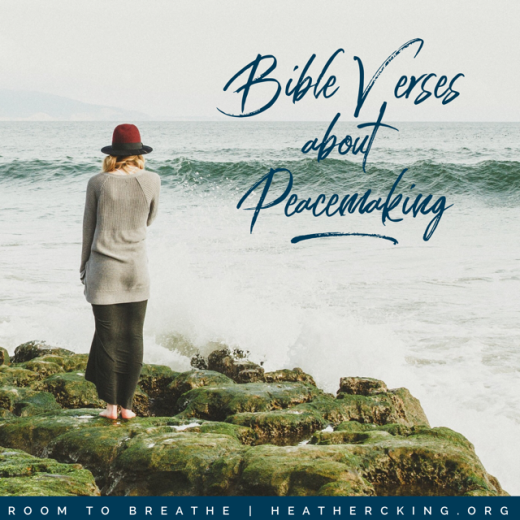 Bible Verses about Peacemaking – Heather C  King – Room to