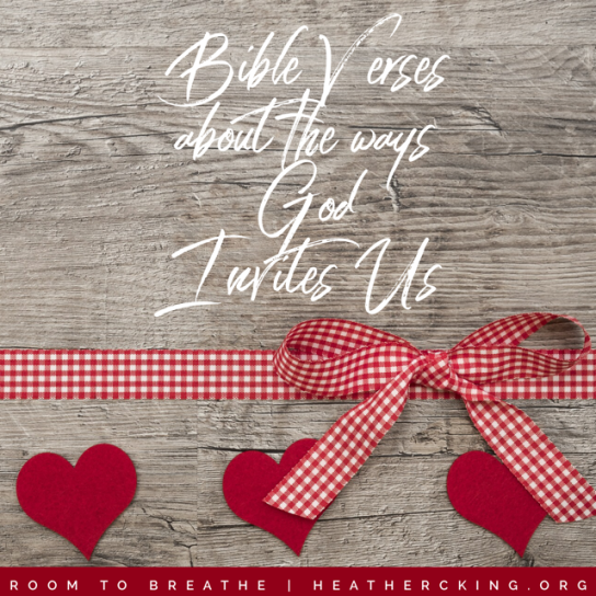 Bible Verses About the Ways God Invites Us – Heather C  King